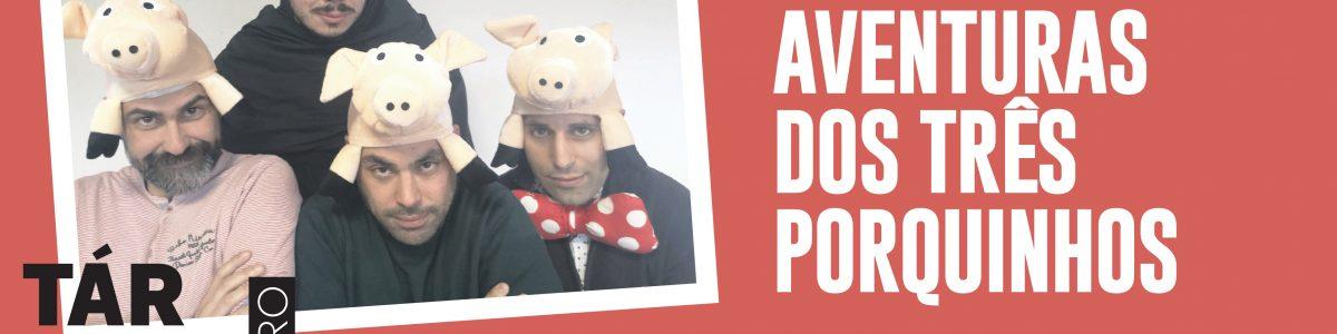 As Novas Aventuras dos Três Porquinhos | Teatro Infantil